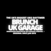 Brunch UK Garage - Birmingham