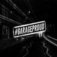 #GarageProud